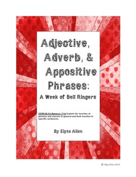 Adjective, Adverb, and Appositive Phrases:  A Week of Bell