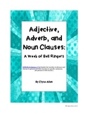 Adjective, Adverb, and Noun Clauses:  A Week of Bell Ringers