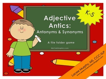 Adjective Antics: Antonym & Synonym File Folder Game