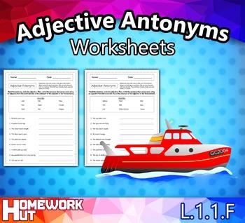 L.1.1.F - Adjective Antonyms Worksheets