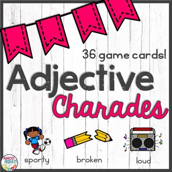 The Special Education Charade >> Adjective Charades By Almost Friday Teachers Pay Teachers