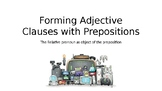 Adjective Clauses with Prepositions PPT