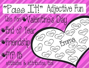 Adjective Fun ~Valentine's Day, Friendship, End of Year~ (IB/PYP included)