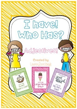 Adjective Game! I have, Who Has Adjectives!