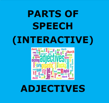 ADJECTIVES:  Parts of Speech Interactive Study