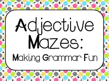 Adjective Mazes:  Making Grammar Fun
