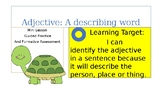Adjective:  Mini Lesson, Guided practice and Formative Assessment