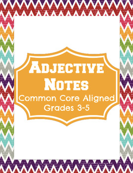 Adjective Notes for Grades 3-5