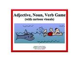 Adjective, Noun, Verb Game (with cartoon visuals)