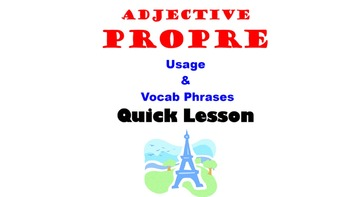 Adjective PROPRE Usage and Vocab Phrases: French Quick Lesson