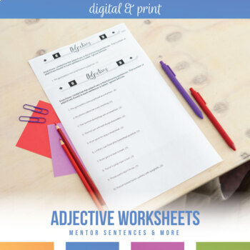 Adjective Worksheets: mentor sentences, writing, identification