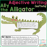 Adjective Writing - Alligator Craftivity!
