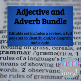 Adjective and Adverb Bundle: Define, Identify, Diagram, Re