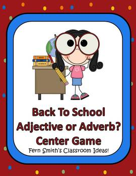 Back To School Adjective or Adverb? Literacy Center Game