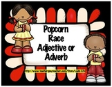 Adjective or Adverb? Parts of Speech  Popcorn Race Game