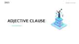 Adjective (relative) Clauses Powerpoint