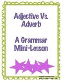 Adjective vs. Adverb Grammar Mini-Lesson
