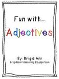 Adjectives , Adjectives , Adjectives!