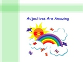 Adjectives Are Amazing