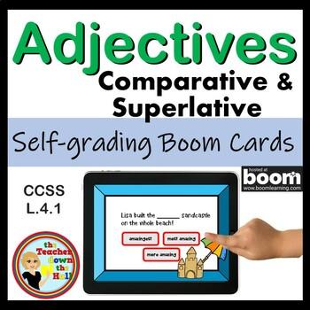 Adjectives - Comparative & Superlative 24 Self-checking Boom Cards!