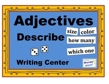 Adjectives Describe Writing Center Common Core Activities