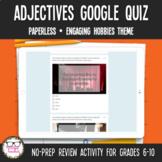 Adjectives Digital Google Quiz   Distance Learning