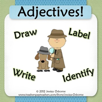 Adjectives Exploration: Drawing & Labeling, Writing, Identifying