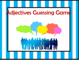 Adjectives  Guessing Game
