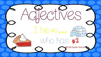 Adjectives: I have...Who has (Set Number 2)