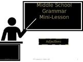 Adjectives:  Middle School Mini Grammar Lesson
