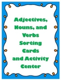 Adjectives, Nouns, and Verbs Center activity