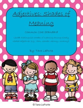 Adjectives: Shades of Meaning L2.5b