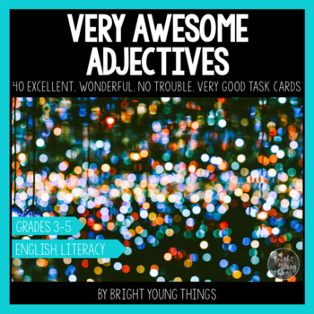 Adjectives Task Cards - Very Awesome Adjectives