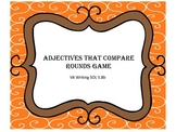 Adjectives That Compare Rounds Game