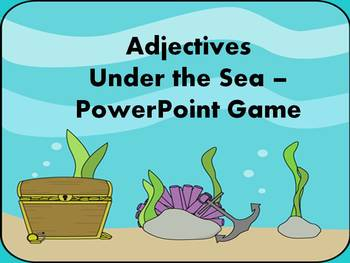 Adjectives Under the Sea - PowerPoint Game