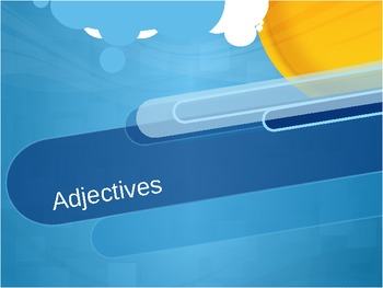 Adjectives (What is it, Articles, Common, Proper) Power Point
