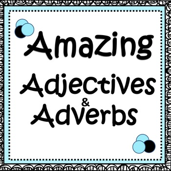 Writing: Adjectives and Adverbs