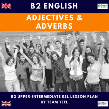 Adjectives and Adverbs B2 Upper-Intermediate Lesson Plan For ESL