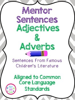 Adjectives and Adverbs Mentor Sentences Bundle