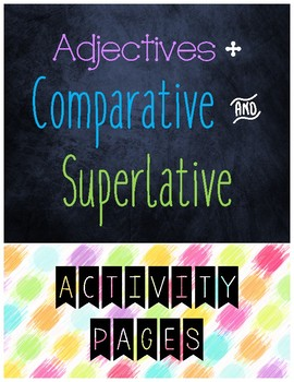 Adjectives with Comparative and Superlative Activities