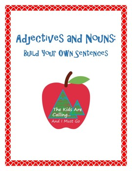 Adjectives and Nouns: Build Your Own Sentences