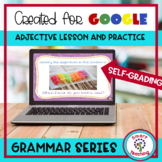 Adjectives for Google Classroom Self Grading - Perfect for