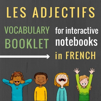 Adjectives in French Vocabulary Booklet for Interactive Notebooks