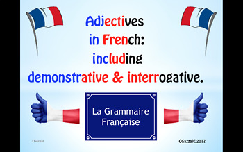 Adjectives in French: including demonstrative & interrogative.