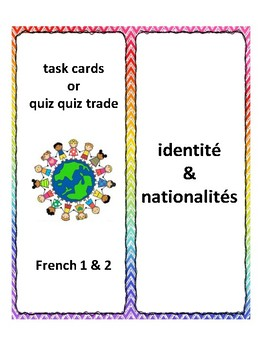 Adjectives of nationalities, task cards, quiz quiz trade, speaking in French