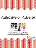 Adjectives or Adverb? You Decide!