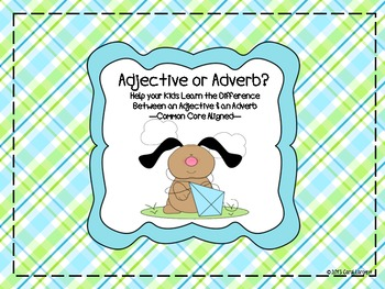 Adjectives or Adverbs?