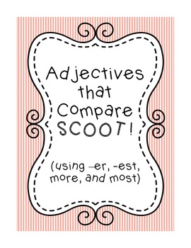 Adjectives that Compare SCOOT!
