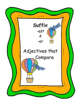Adjectives that Compare: Suffix -er and -est