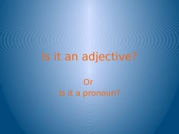 Adjectives versus Pronouns